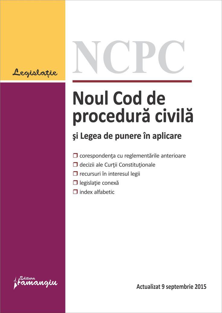 Noul Cod de procedura civila si Legea de punere in aplicare. Actualizat 9 septembrie 2015