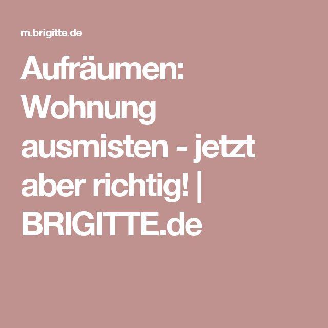 Aufräumen: Wohnung ausmisten - jetzt aber richtig! | BRIGITTE.de
