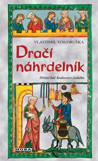 Dračí náhrdelník - Hříšní lidé Království českého - Vlastimil Vondruška » Levné učebnice