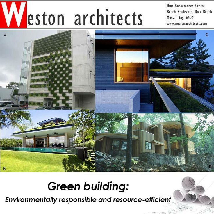 """Green building: refers to a structure and using a process that is environmentally responsible and resource-efficient throughout a building's life-cycle. As a firm believer in sustainable building, """"green building"""" technologies will be introduced to the client. Speak to Weston Architects about your dream home: 082 413 3250  Sources of Pictures: A.Discoverymagazine,B.Minimalist,C.Inhabitat,D.Greenideal #architect #investment #green"""