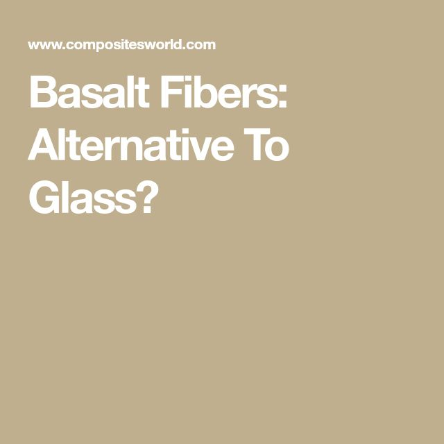Basalt Fibers: Alternative To Glass?