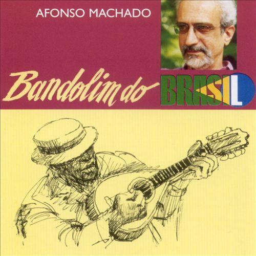 Afonso Machado - Bandolim do Brasil (ss)