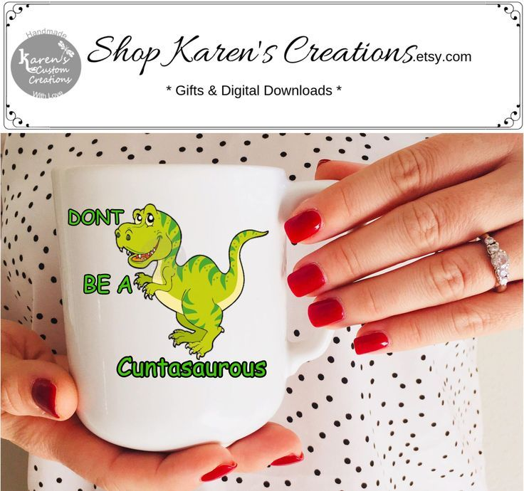 Dont be a Cuntasaurous 11oz mug ,Funny Gag Gift, Gift For Friends, Family, Cunt …