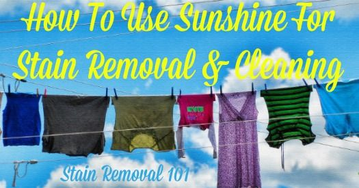How to use sunshine for stain removal & cleaning {on Stain Removal 101}