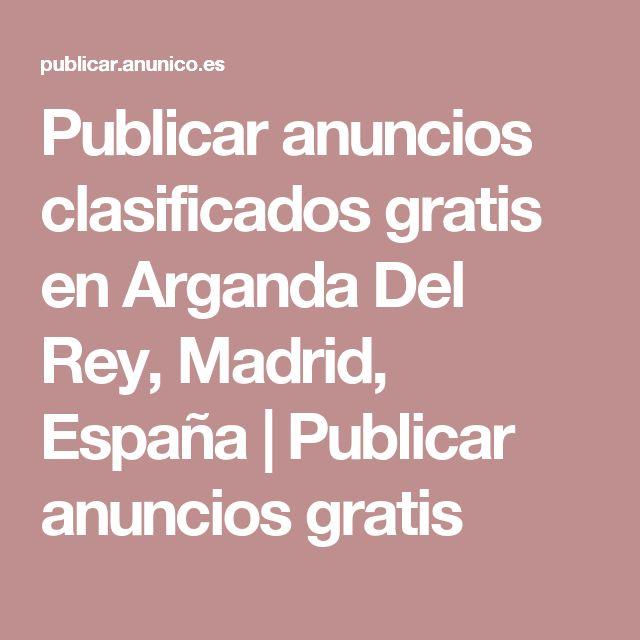 Publicar anuncios clasificados gratis en Arganda Del Rey, Madrid, España   Publicar anuncios gratis