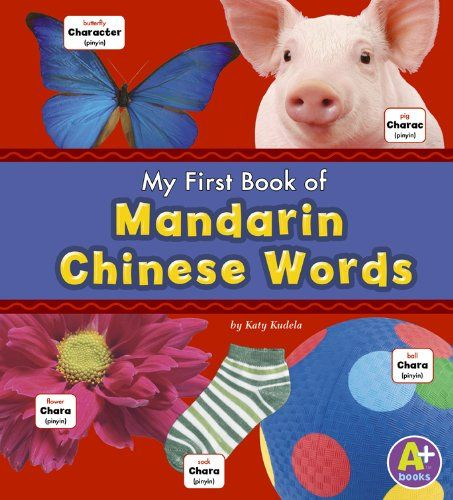A good way to connect with your adopted child. My First Book of Mandarin Chinese Words (A+ Books: Bilingual Picture Dictionaries) by Katy R. Kudela,#adoption #China www.adoptlanguage.com