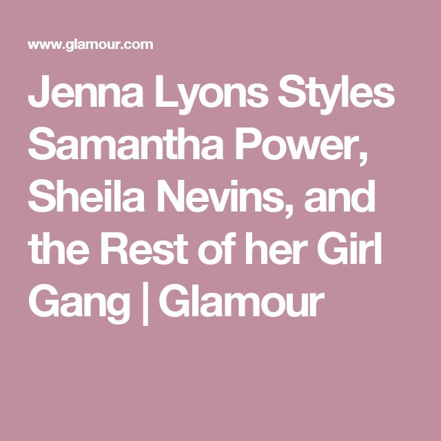 Jenna Lyons Styles Samantha Power, Sheila Nevins, and the Rest of her Girl Gang | Glamour
