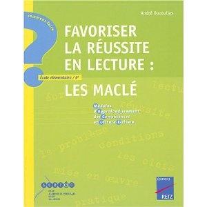 Favoriser la réussite en lecture : les Maclé (Modules d'Approfondissement des Compétences en Lecture-Ecriture)