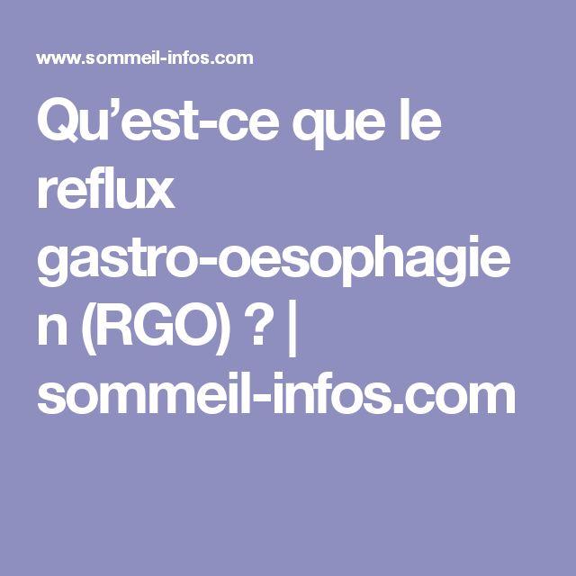 Qu'est-ce que le reflux gastro-oesophagien (RGO) ?   sommeil-infos.com