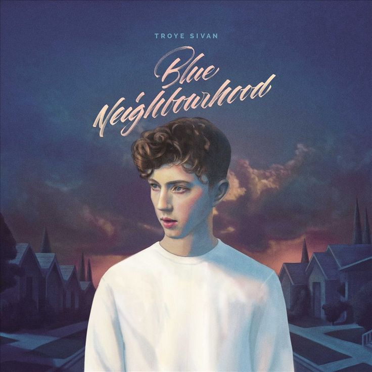 Troye Sivan - Blue Neighbourhood (Deluxe Edition) (Clean) [Explicit Lyrics]
