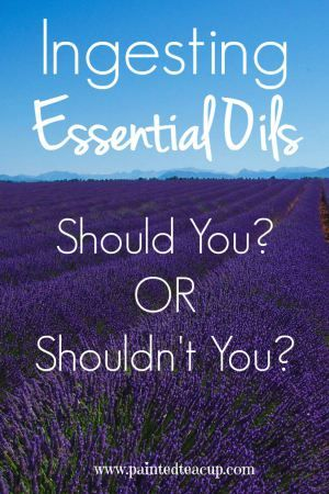Important Facts to consider when thinking about ingesting essential oils. Pros and Cons are discussed as well as important safety factors. www.paintedteacup.com