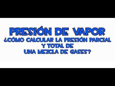 ¿cómo calcular la presión parcial y total de una mezcla de gases?