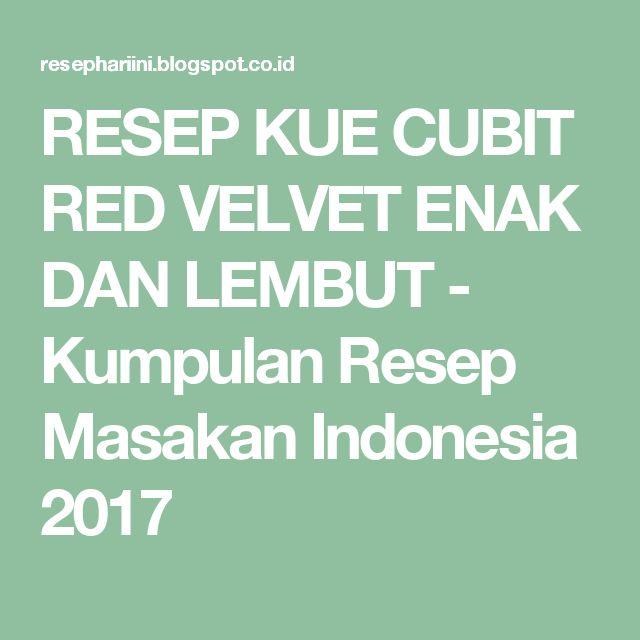 RESEP KUE CUBIT RED VELVET ENAK DAN LEMBUT - Kumpulan Resep Masakan Indonesia 2017