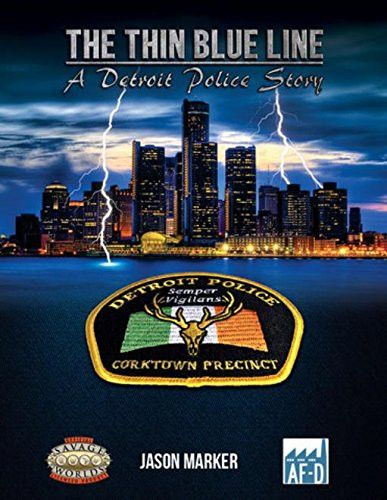 The Thin Blue Line: A Detroit Police Story (Savage Worlds, MLV31510)