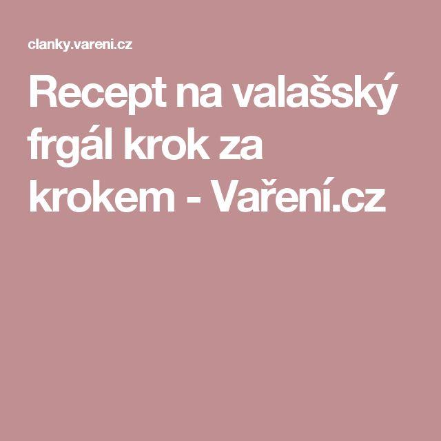Recept na valašský frgál krok za krokem - Vaření.cz