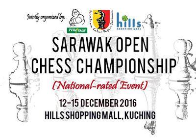 SARAWAK OPEN CHESS CHAMPIONSHIP 2016 (National- Rated Event) anjuran Persatuan Catur Negeri Sarawak, Michelin Tyre dan Hills Shopping Mall. Untuk maklumat lanjut sila layari: http://arimanitaf26.blogspot.com/2016/12/sarawak-open-chess-championship-2016.html
