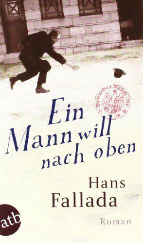 Ein Mann will nach oben: Die Frauen und der Träumer  Roman von Hans Fallada http://www.amazon.de/dp/3746626889/ref=cm_sw_r_pi_dp_eIMgvb0TVHM4D