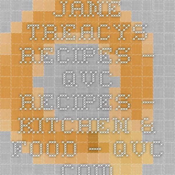 Jane Treacys Recipes — QVC Recipes — Kitchen & Food — QVC.com