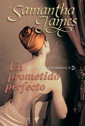 Reseña de Un prometido perfecto de Samantha James en http://www.nochenalmacks.com/un-prometido-perfecto-de-samantha-james/