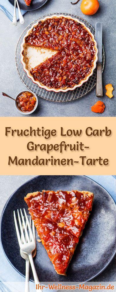 Rezept für eine fruchtige Low Carb Grapefruit-Mandarinen-Tarte - kohlenhydratarm, kalorienreduziert, ohne Zucker und Getreidemehl
