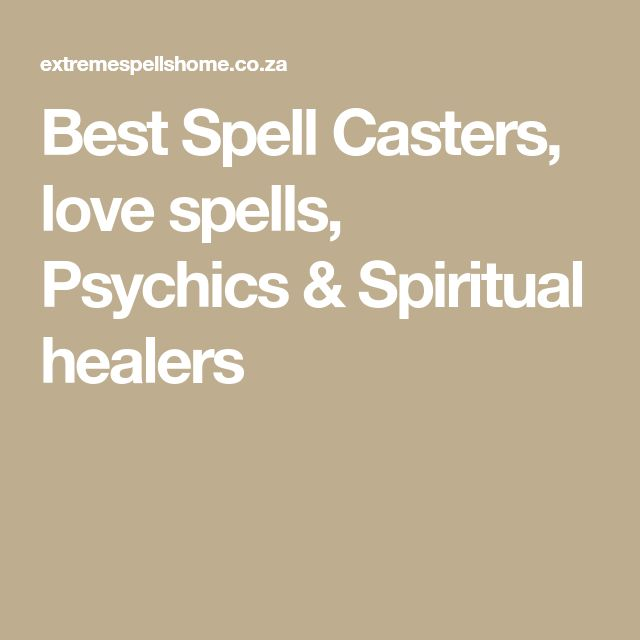 Best Spell Casters, love spells, Psychics & Spiritual healers