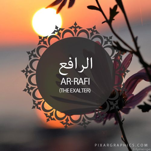Ar-Rafi,The Exalter-Islam,Muslim,99 Names