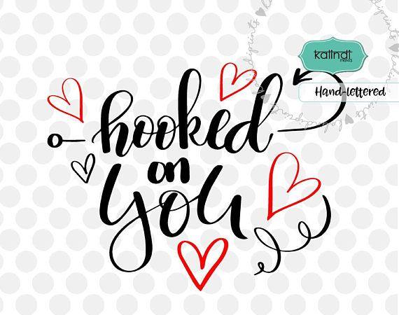 Download Hooked on you svg, valentine svg, hand lettering svg ...