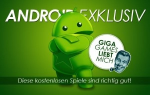 Android Exklusiv-Titel by GIGA Games