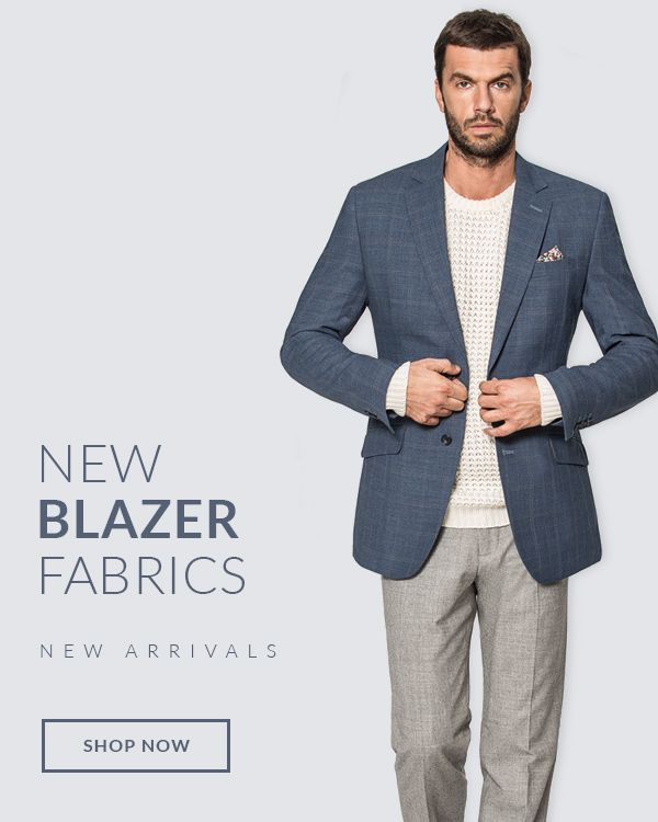 New Arrivals - New Blazer Fabrics: http://www.tailor4less.com/en-us/men/collections/new-arrivals-blazer-fabrics