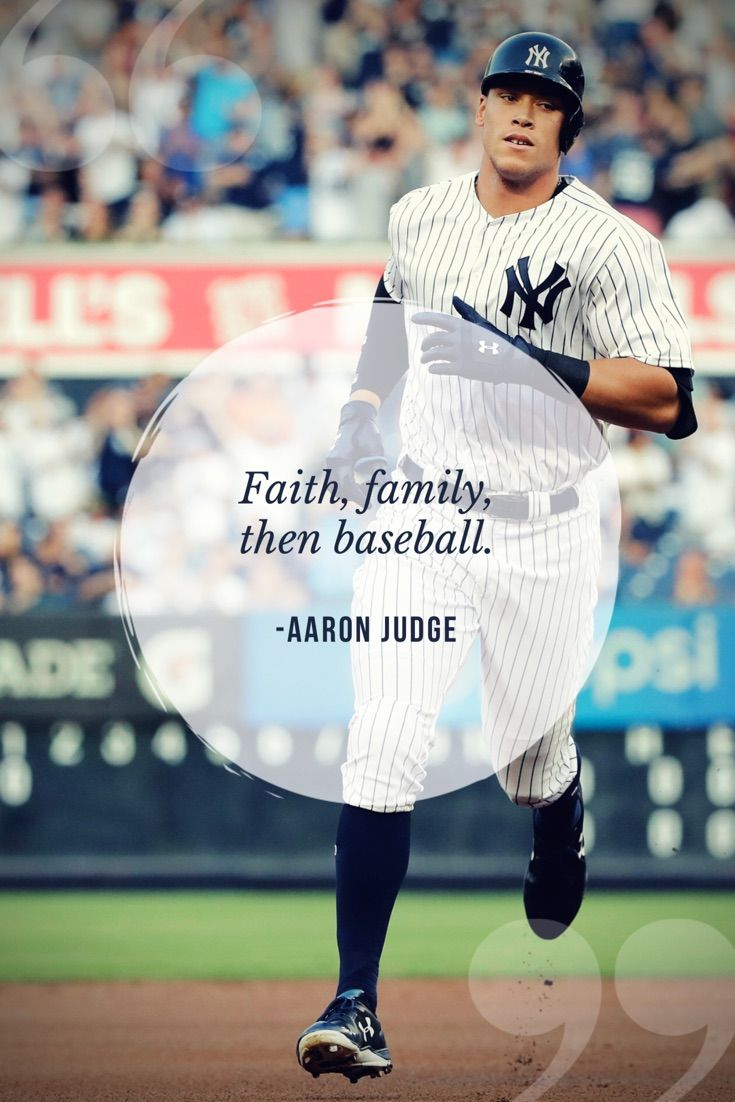 Aaron Judge Quote Priorities Athlete Quotes Christian Athletes Yankees Baseball Quotes