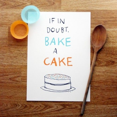 """Would love to frame this in a kitchen. (Maybe """"When in doubt, make some cupcakes"""" for my bestie,@Amy Parker?)"""