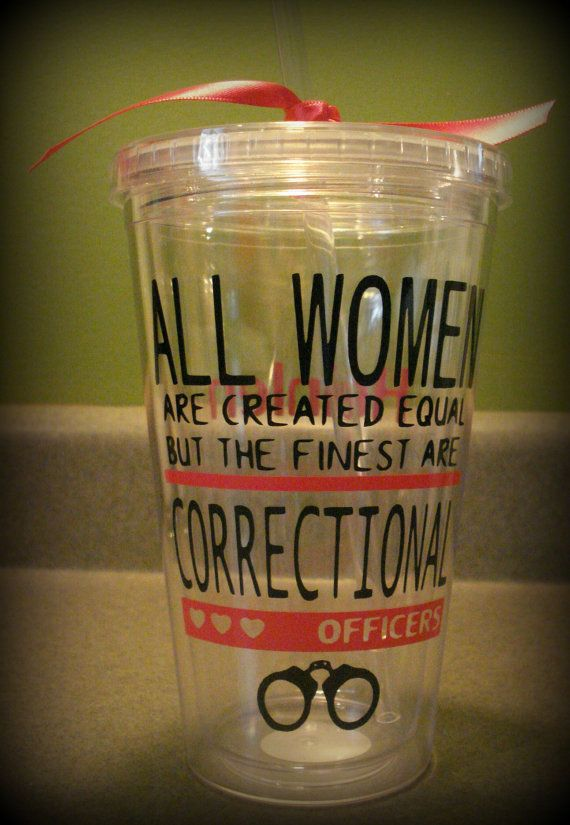 All women are created equal but the finest are correctional officers/Corrections tumbler, Lady Correctional Tumbler