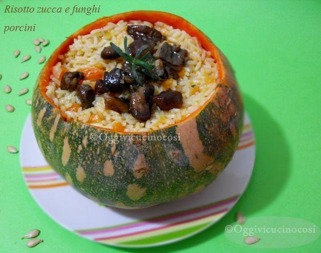 Oggi vi cucino così!: Risotto con Zucca e Funghi Porcini