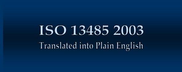 ISO 13485 2003 Translated into Plain English