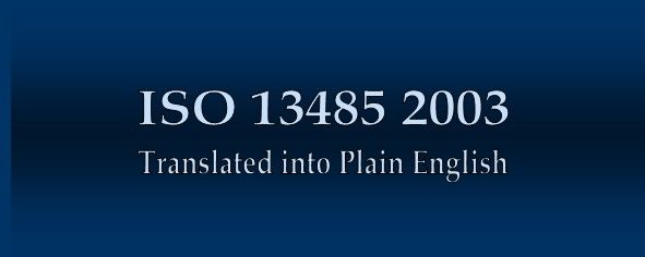 ISO 13485 2003 Translated into Plain English