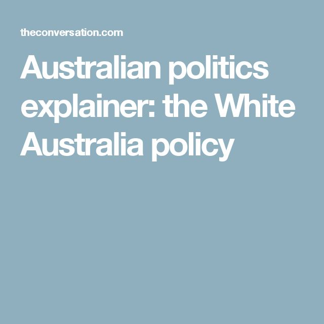 Australian politics explainer: the White Australia policy