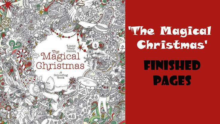 Finished pages in The Magical Christmas colouring book / Раскраска-антис...