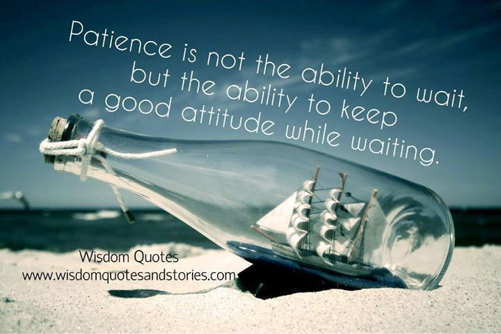 Exceptional Patience Is Not The Ability To Wait, But The Ability To Keep A Good  Attitude. Desktop WallpapersLatest Hd ...