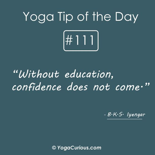 Yoga Quote: Without education, confidence does not come. #yogatip #motivational