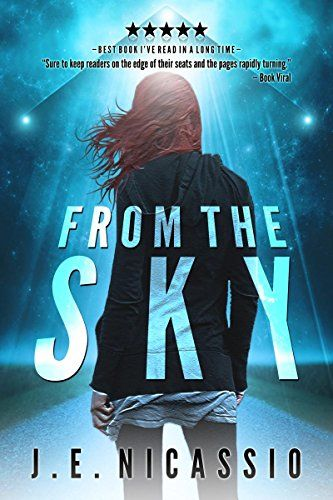 From The Sky (Beyond Moondust Triliogy Book 1) by [Nicassio, J E]