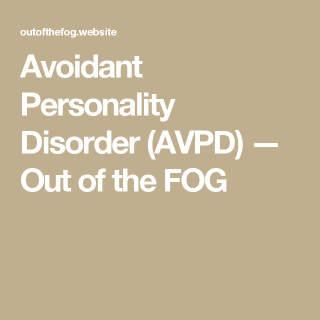 Avoidant Personality Disorder (AVPD) — Out of the FOG