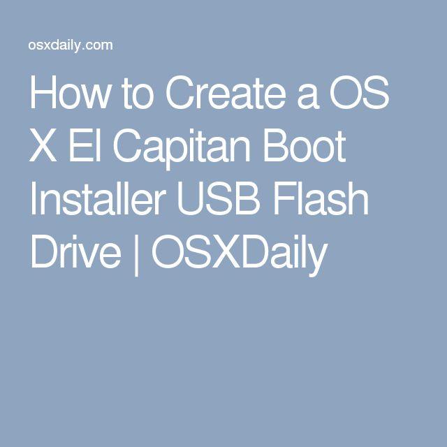 How to Create a OS X El Capitan Boot Installer USB Flash Drive | OSXDaily