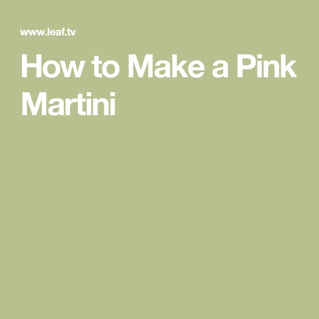 How to Make a Pink Martini
