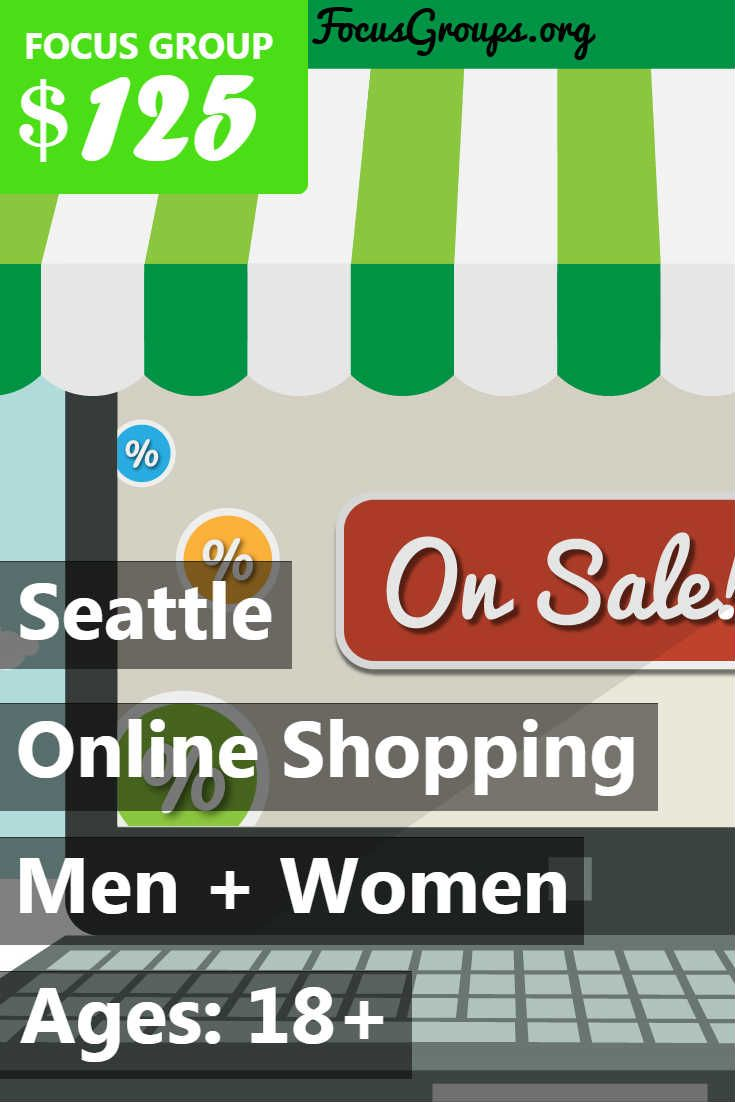 Fieldwork Seattle is looking for people 18+ to participate in paid focus groups on Online Shopping! The groups will take place in our downtown Seattle office on Wednesday, March 14th. The sessions will last 2 hours, and you will receive a $125 Prepaid Visa Card for your time and opinions. If you are interested in participating, please sign up and take the survey to see if you qualify! If your answers fit with what our client is looking for, we will call you to complete the screening…