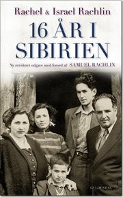 16 år i Sibirien af Rachel Rachlin, Israel Rachlin, ISBN 9788702134148