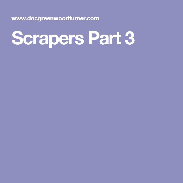 Scrapers Part 3