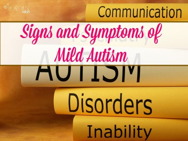 Signs and Symptoms of Mild Autism  Do you think your child may have Autism or think you know someone that may have it? This list may help!  #autism #signsofautism #mildautism