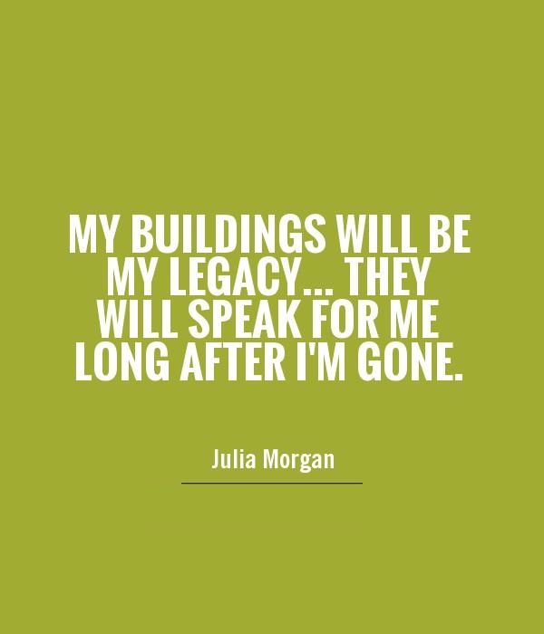 #Quotes by a famous Architect My buildings will be my legacy... they will speak for me long after