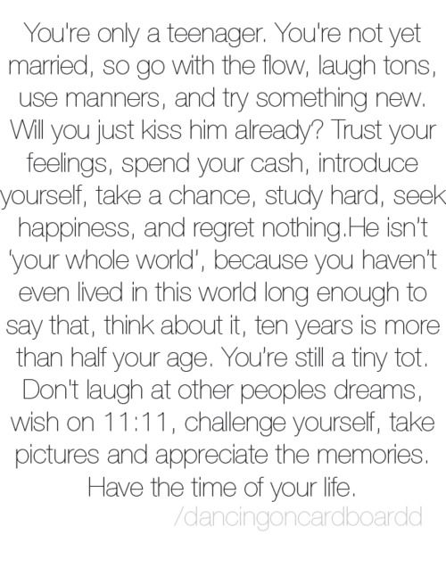 Time if your life:): Quotes Teenagers, Teenagers Quotes, Teenagers Love Quotes, Living Life, So True, Teenagers Inspiration Quotes, Teenagers True, Teenagers Years Quotes, Teens Life Quotes