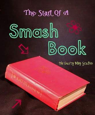 """Or create an Up-cycled ** Smash Book **out of an actual book.  You use the original book pages but can add pictures, scrapbook paper, stickers and embellishments by gluing, taping or stapling.  The best thing about these books is you don't have to worry about the perfect layout.  This is how they got their name is because you """"smash"""" everything in."""